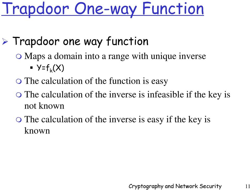 calculation of the inverse is infeasible if the key is not known The