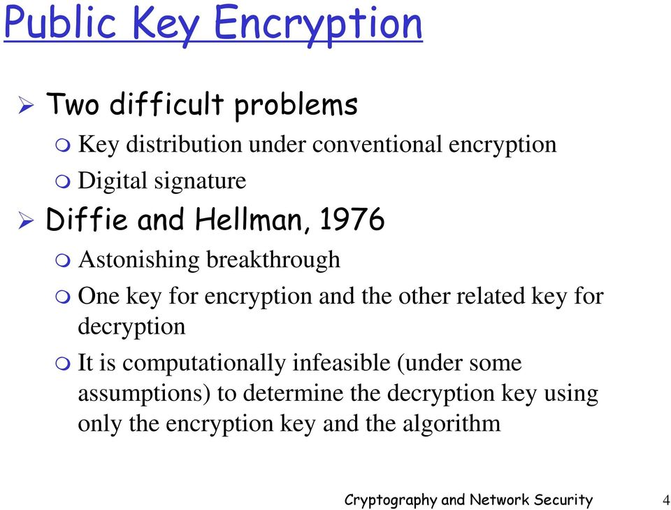 related key for decryption It is computationally infeasible (under some assumptions) to determine