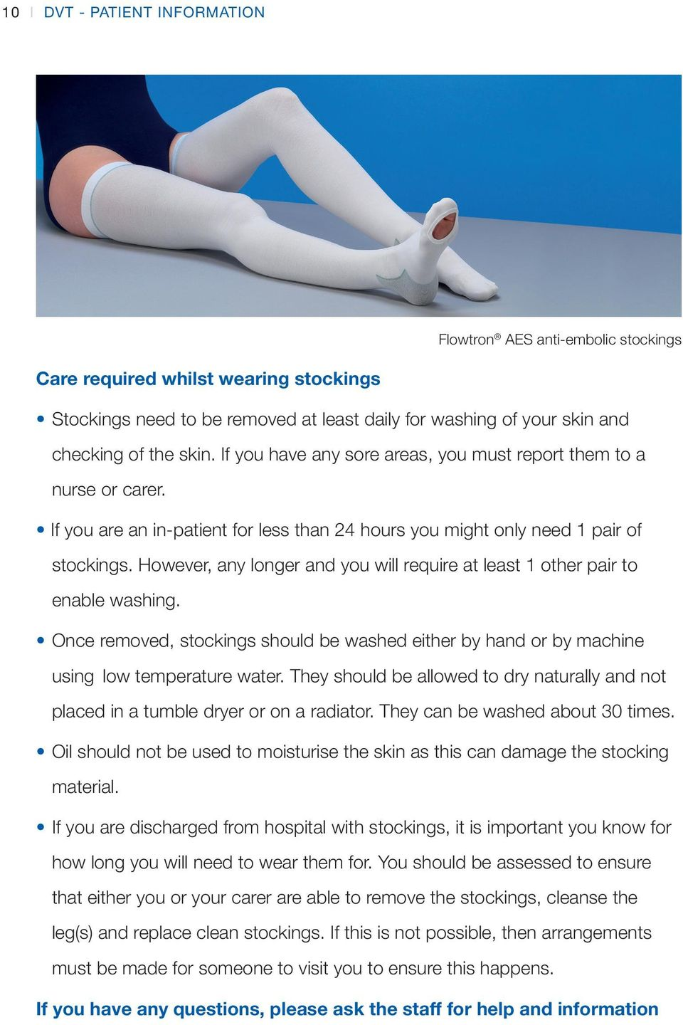However, any longer and you will require at least 1 other pair to enable washing. Once removed, stockings should be washed either by hand or by machine using low temperature water.