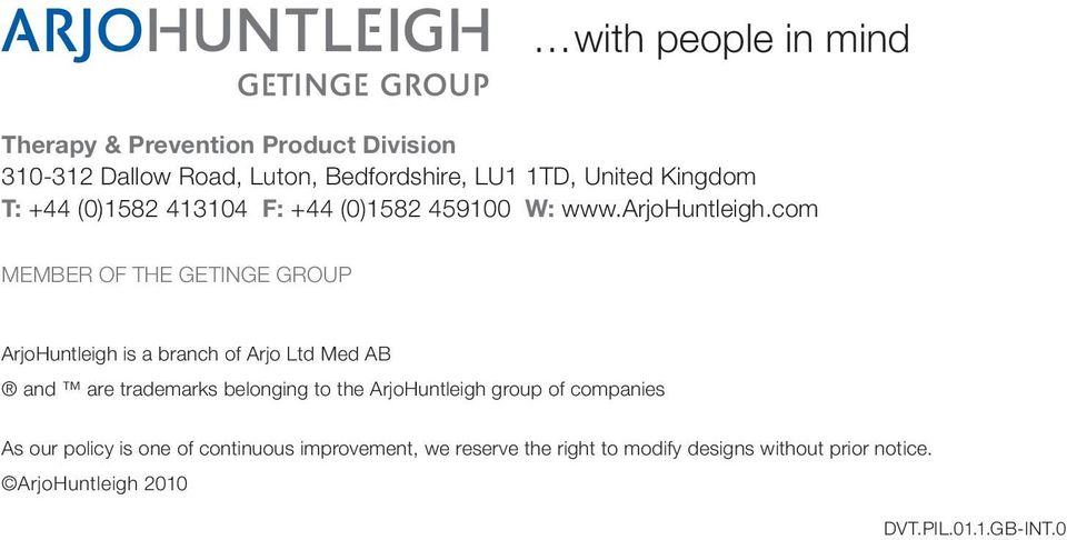 com MEMBER OF THE GETINGE GROUP ArjoHuntleigh is a branch of Arjo Ltd Med AB and are trademarks belonging to the