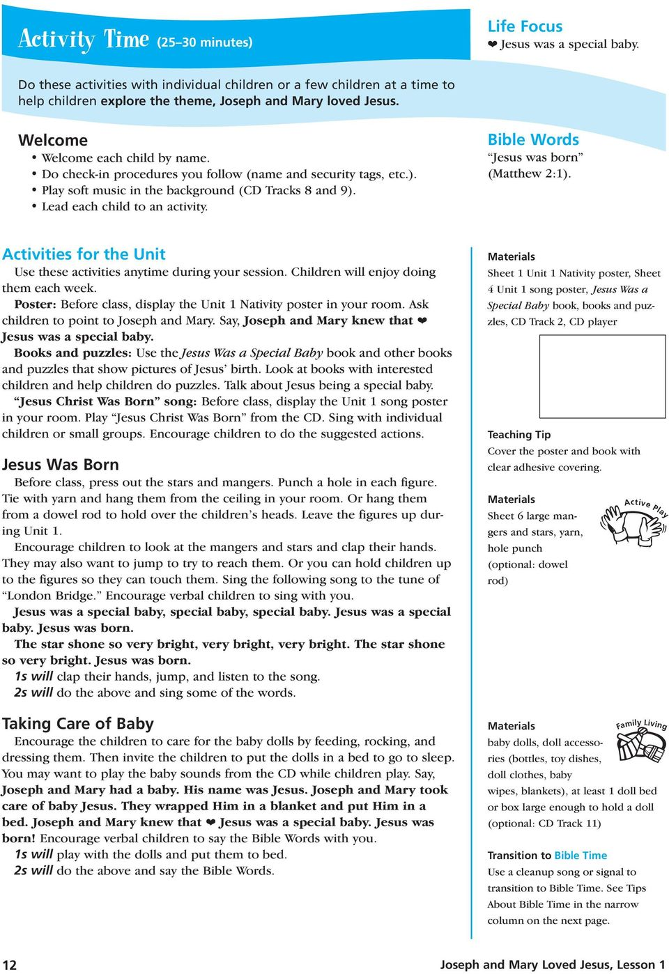 Activities for the Unit Use these activities anytime during your session. Children will enjoy doing them each week. Poster: Before class, display the Unit 1 Nativity poster in your room.