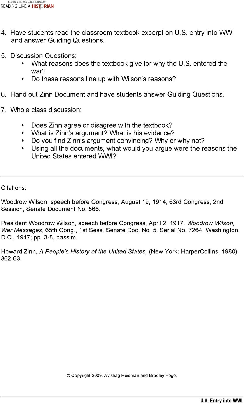 What is Zinn s argument? What is his evidence? Do you find Zinn s argument convincing? Why or why not? Using all the documents, what would you argue were the reasons the United States entered WWI?