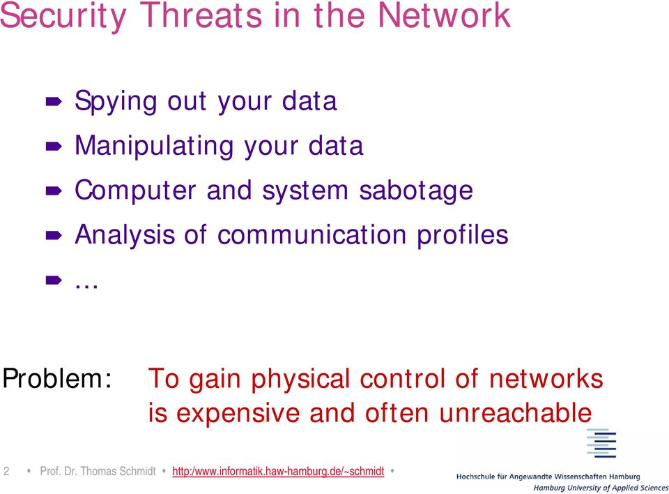 .. Problem: To gain physical control of networks is expensive and often