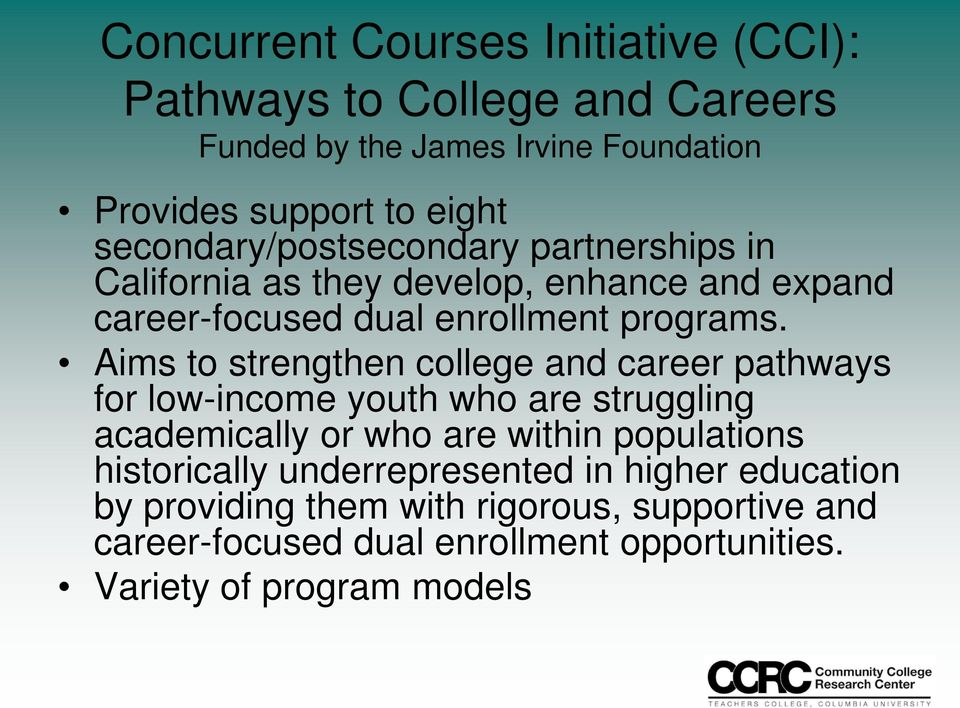 Aims to strengthen college and career pathways for low-income youth who are struggling academically or who are within populations