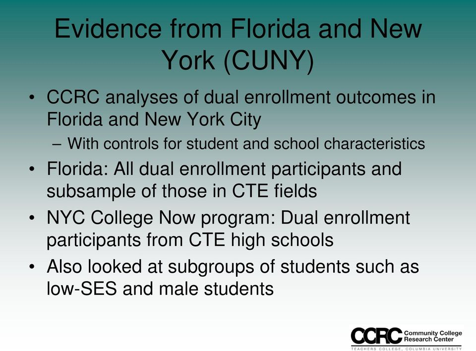 enrollment participants and subsample of those in CTE fields NYC College Now program: Dual