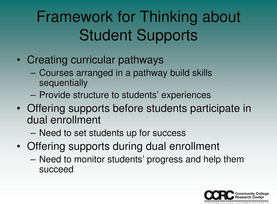 supports before students participate in dual enrollment Need to set students up for success