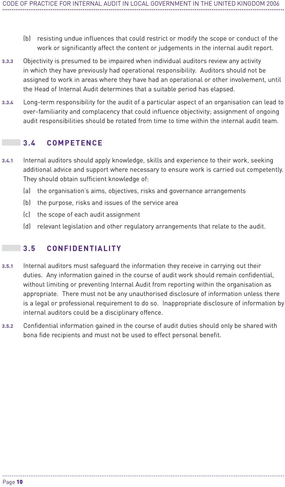 3.3 Objectivity is presumed to be impaired when individual auditors review any activity in which they have previously had operational responsibility.