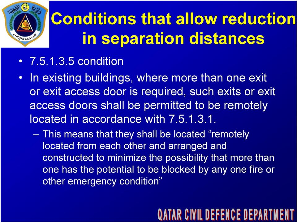 doors shall be permitted to be remotely located in accordance with 7.5.1.