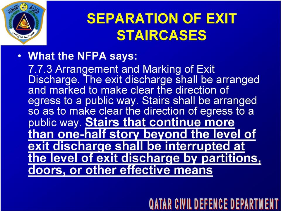 Stairs shall be arranged so as to make clear the direction of egress to a public way.