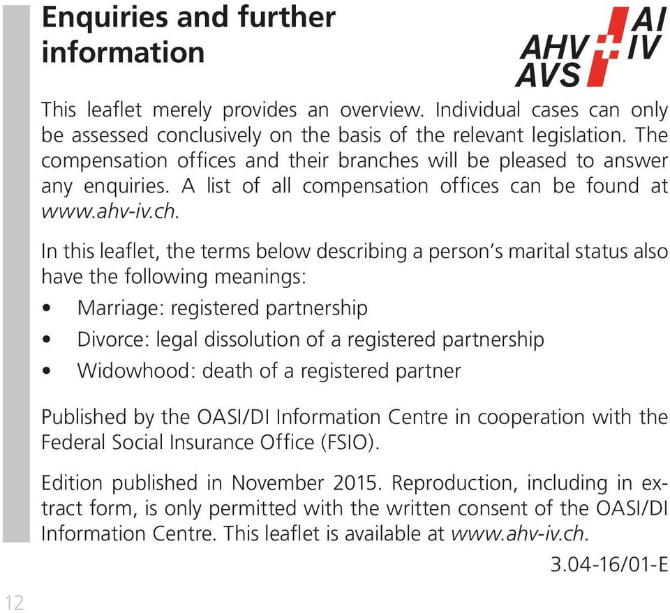 s will be pleased to answer any enquiries. A list of all compensation offices can be found at www.ahv-iv.ch.