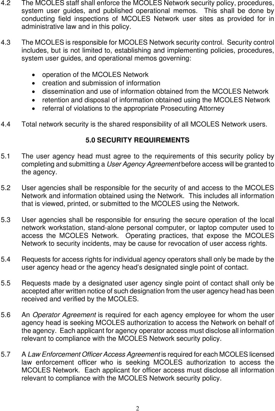 3 The MCOLES is responsible for MCOLES Network security control.