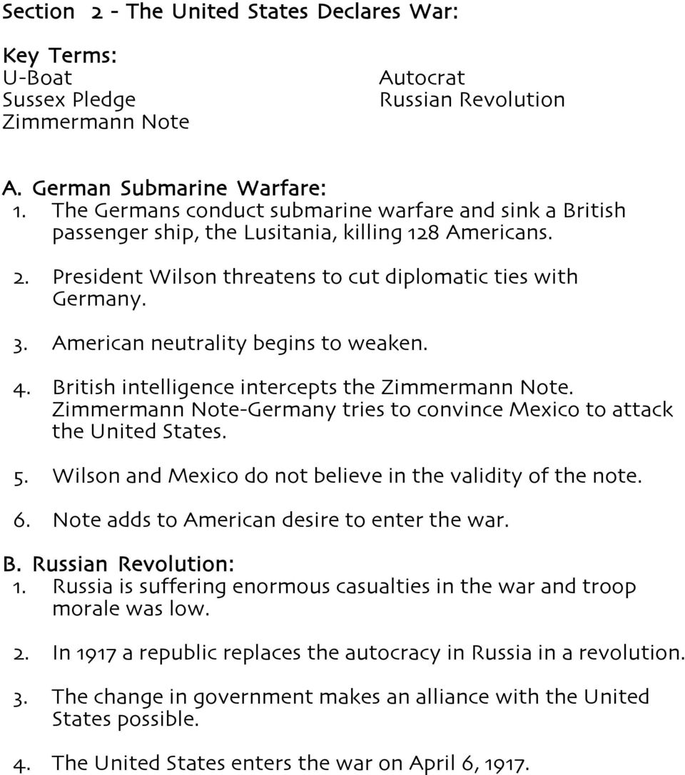 American neutrality begins to weaken. 4. British intelligence intercepts the Zimmermann Note. Zimmermann Note-Germany tries to convince Mexico to attack the United States. 5.
