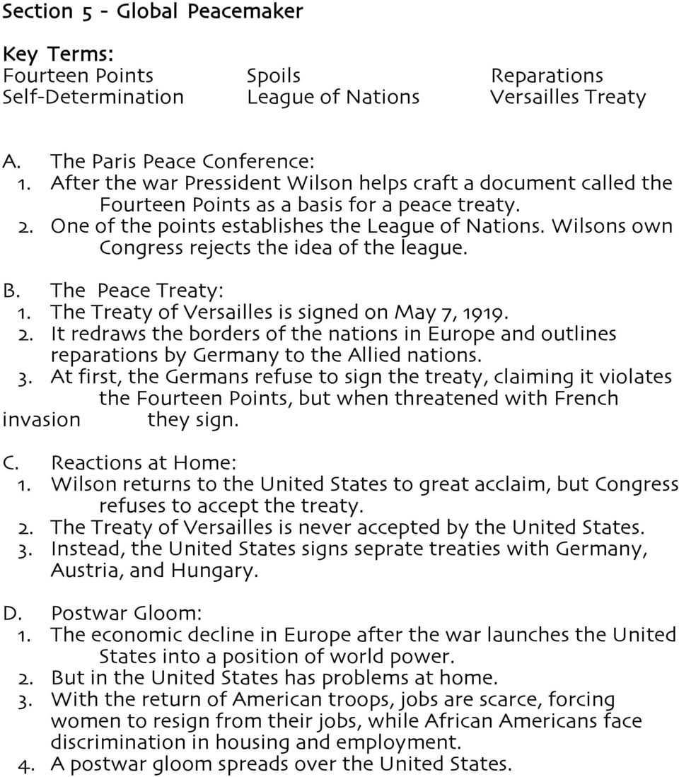 Wilsons own Congress rejects the idea of the league. B. The Peace Treaty: 1. The Treaty of Versailles is signed on May 7, 1919. 2.