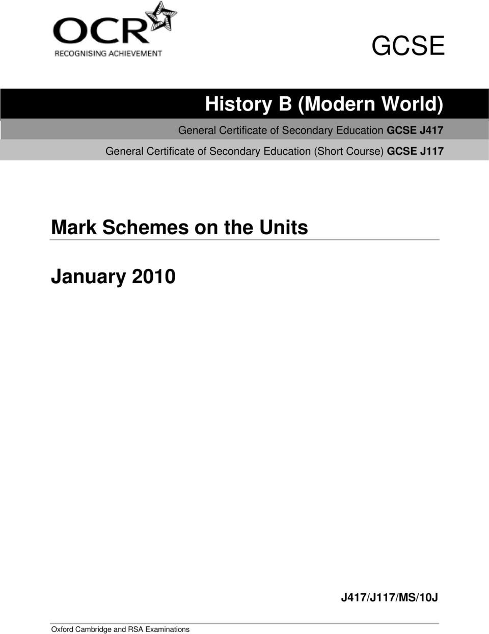 aqa history coursework mark schemes Ocr gcse history b: for controlled assessment the use of compulsory coursework consultancy will now be required (143) past papers, mark schemes and reports.