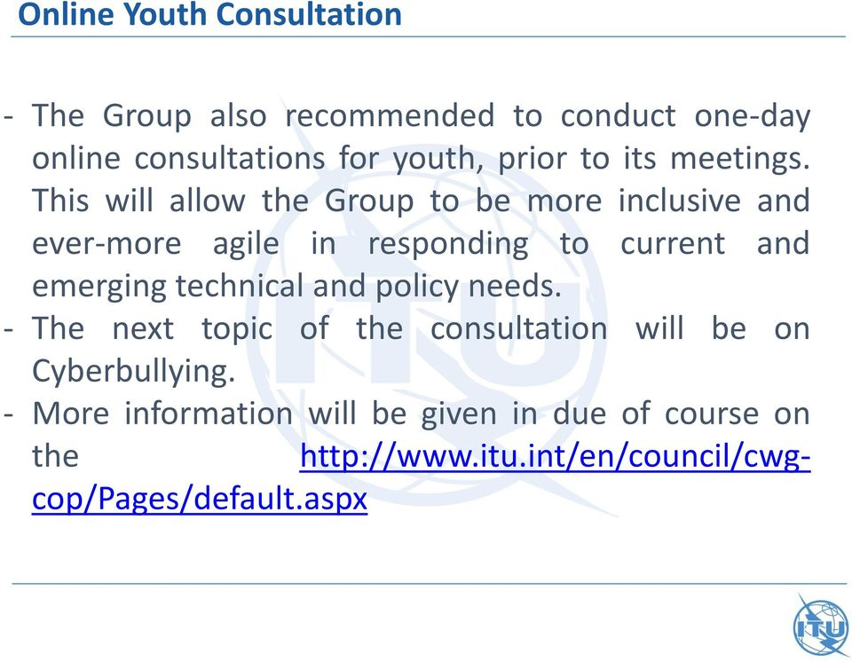 This will allow the Group to be more inclusive and ever-more agile in responding to current and emerging