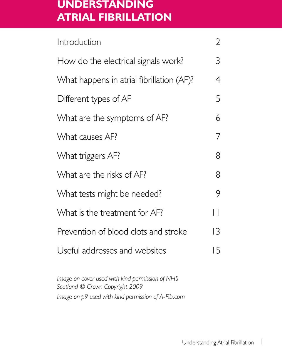 8 What tests might be needed? 9 What is the treatment for AF?