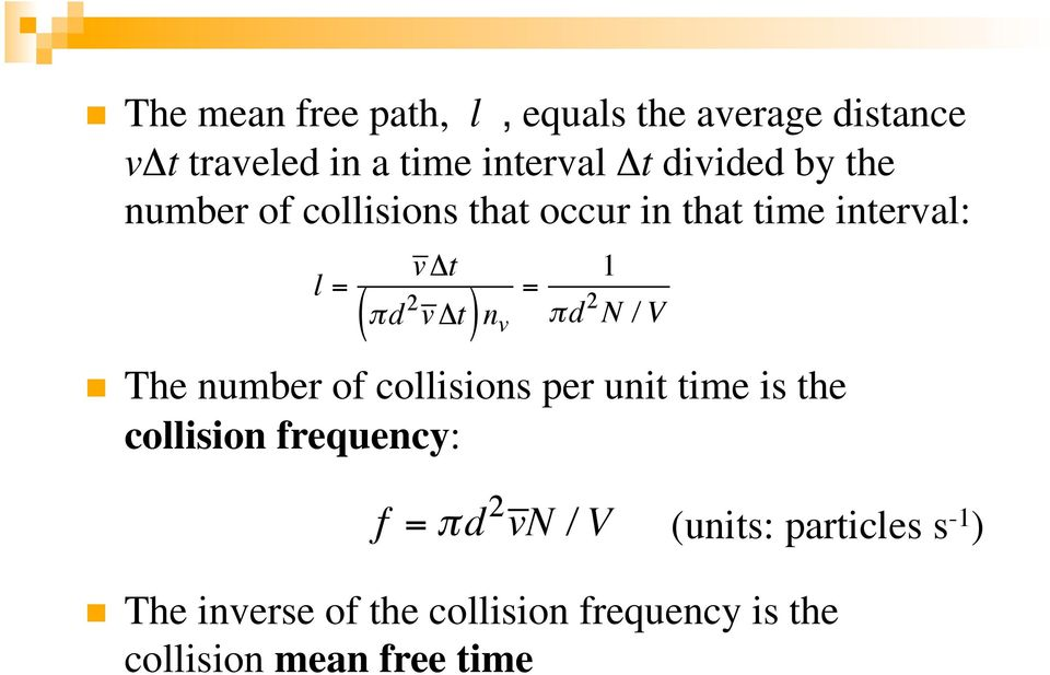 v The number of collisions per unit time is the collision frequency: The inverse of the