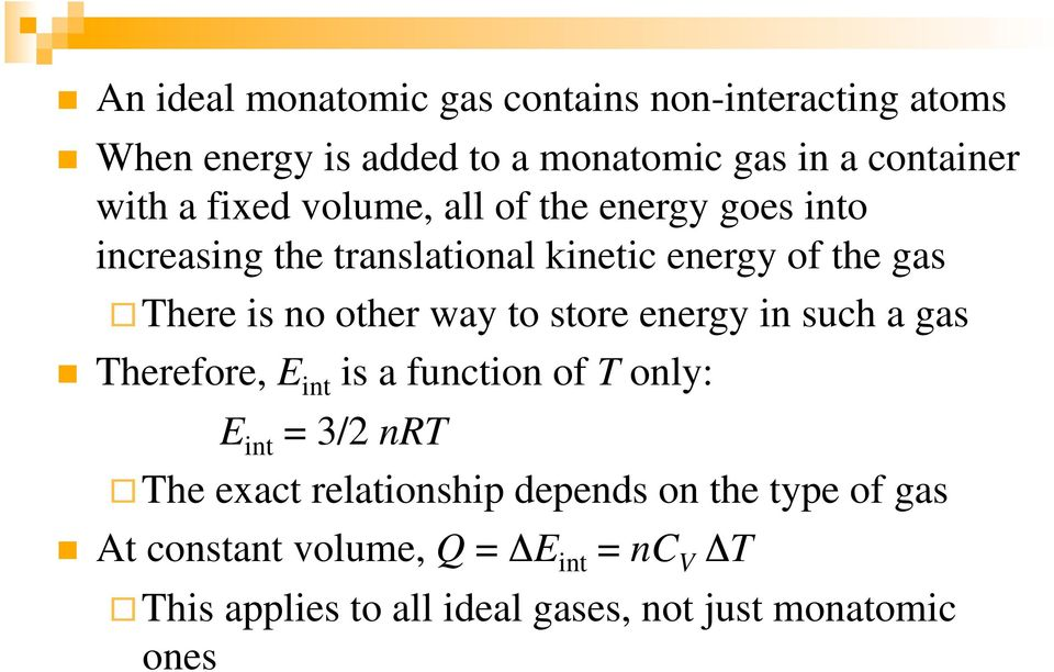 way to store energy in such a gas Therefore, E int is a function of T only: E int = 3/2 nrt The exact relationship