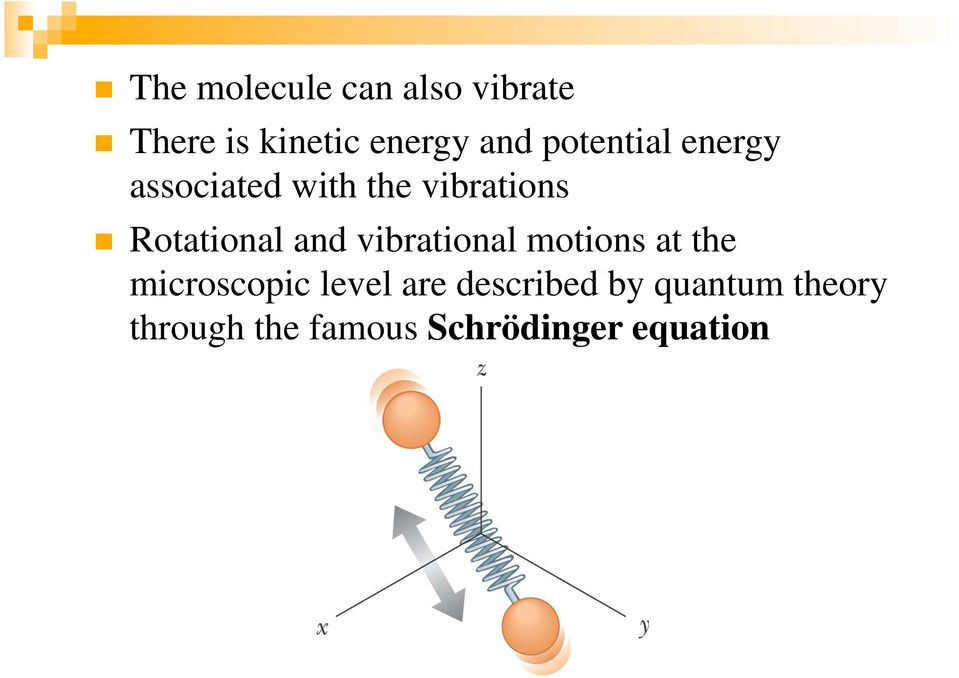 and vibrational motions at the microscopic level are