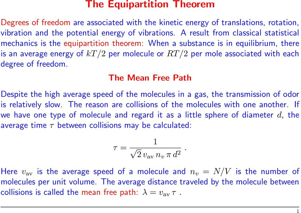 degree of freedom. The Mean Free Path Despite the high average speed of the molecules in a gas, the transmission of odor is relatively slow.