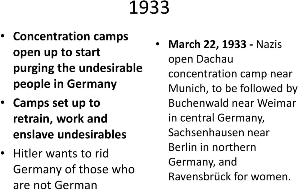 March 22, 1933 - Nazis open Dachau concentration camp near Munich, to be followed by Buchenwald