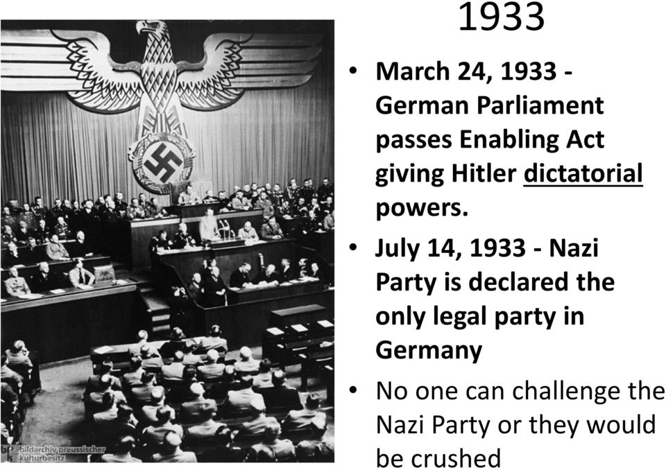 July 14, 1933 - Nazi Party is declared the only legal