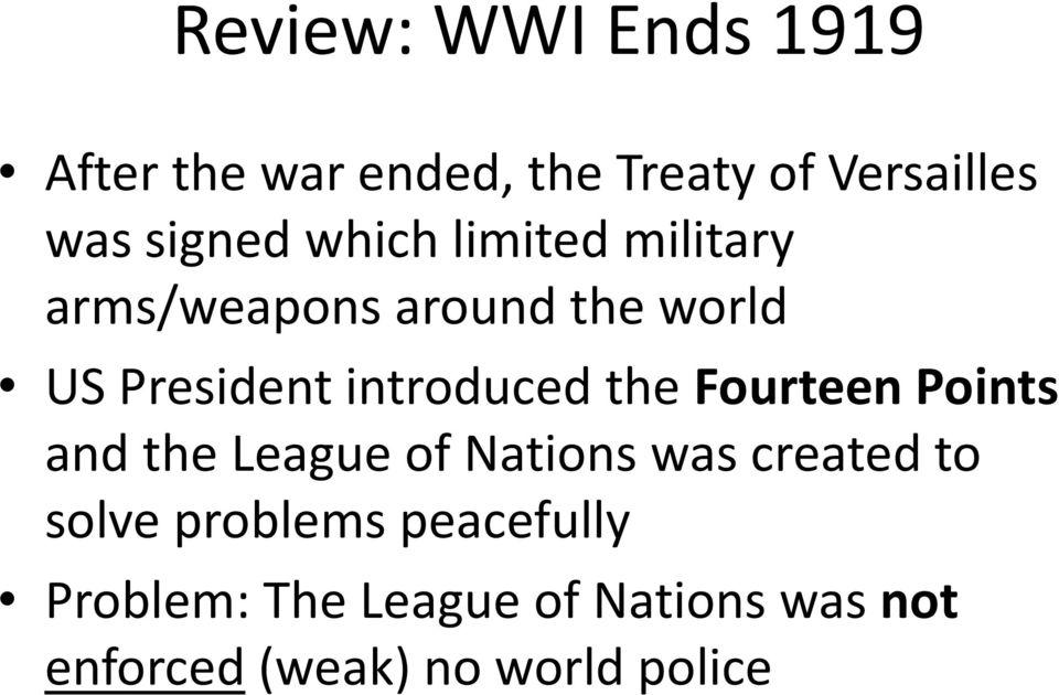 the Fourteen Points and the League of Nations was created to solve problems