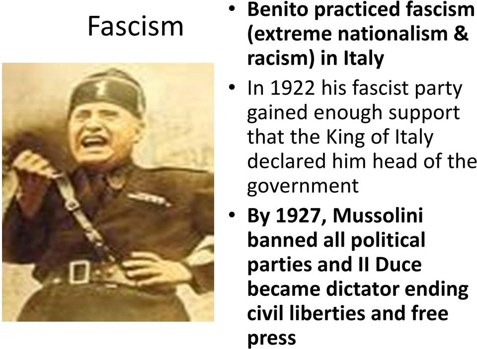 declared him head of the government By 1927, Mussolini banned all