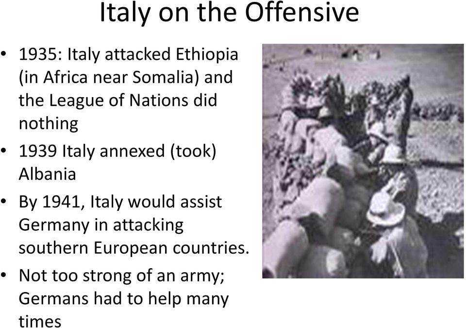 (took) Albania By 1941, Italy would assist Germany in attacking