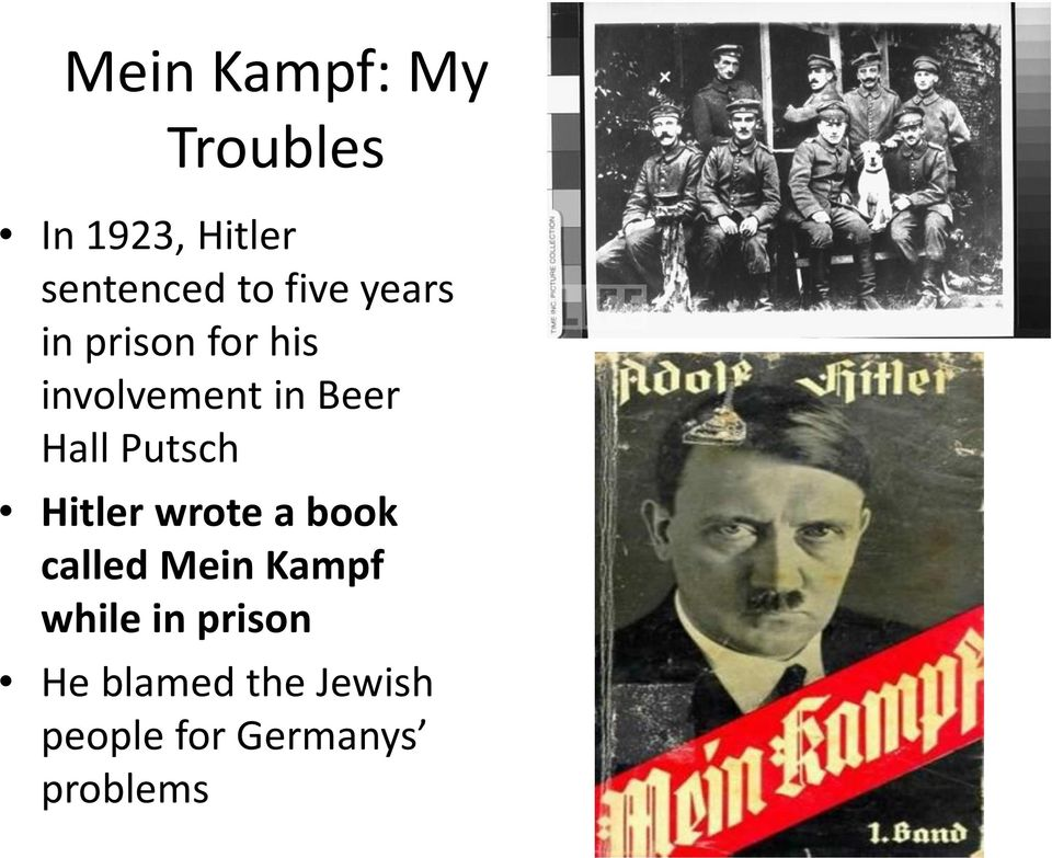 Putsch Hitler wrote a book called Mein Kampf while in