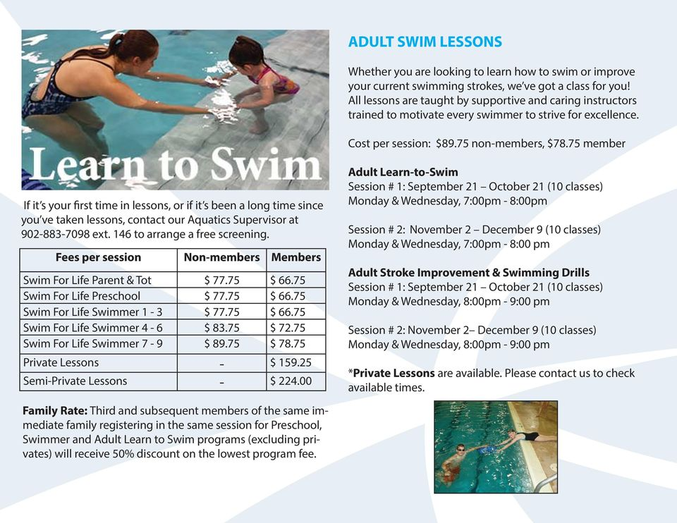 75 member If it s your first time in lessons, or if it s been a long time since you ve taken lessons, contact our Aquatics Supervisor at 902-883-7098 ext. 146 to arrange a free screening.