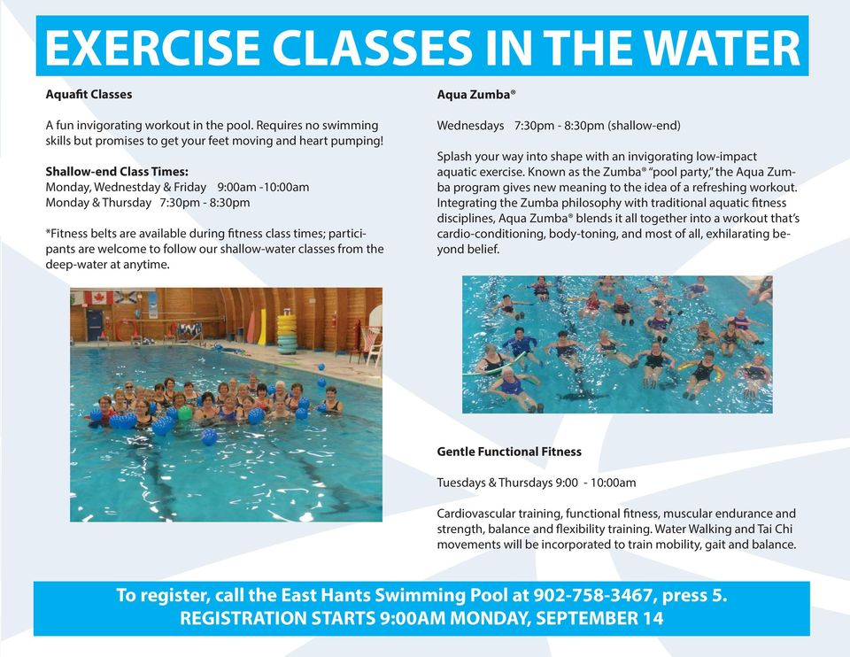 shallow-water classes from the deep-water at anytime. Aqua Zumba Wednesdays 7:30pm - 8:30pm (shallow-end) Splash your way into shape with an invigorating low-impact aquatic exercise.