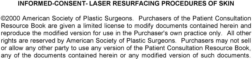 modified version for use in the Purchaser's own practice only. All other rights are reserved by American Society of Plastic Surgeons.