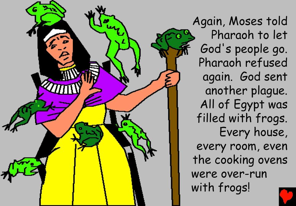 All of Egypt was filled with frogs.