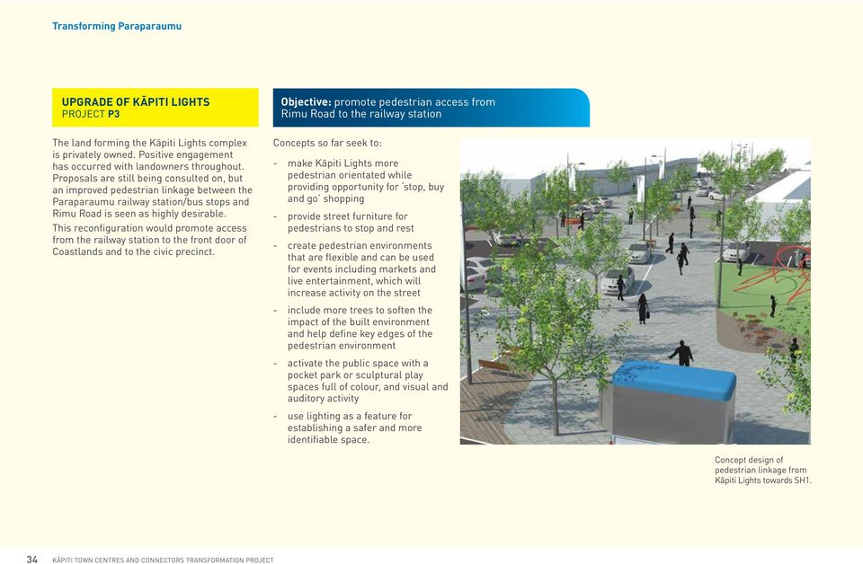 This reconfiguration would promote access from the railway station to the front door of Coastlands and to the civic precinct.