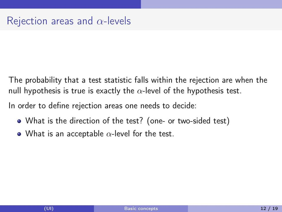 test. In order to define rejection areas one needs to decide: What is the direction of the