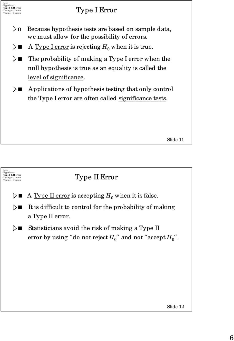Applications of hypothesis testing that only control the Type I error are often called significance tests.