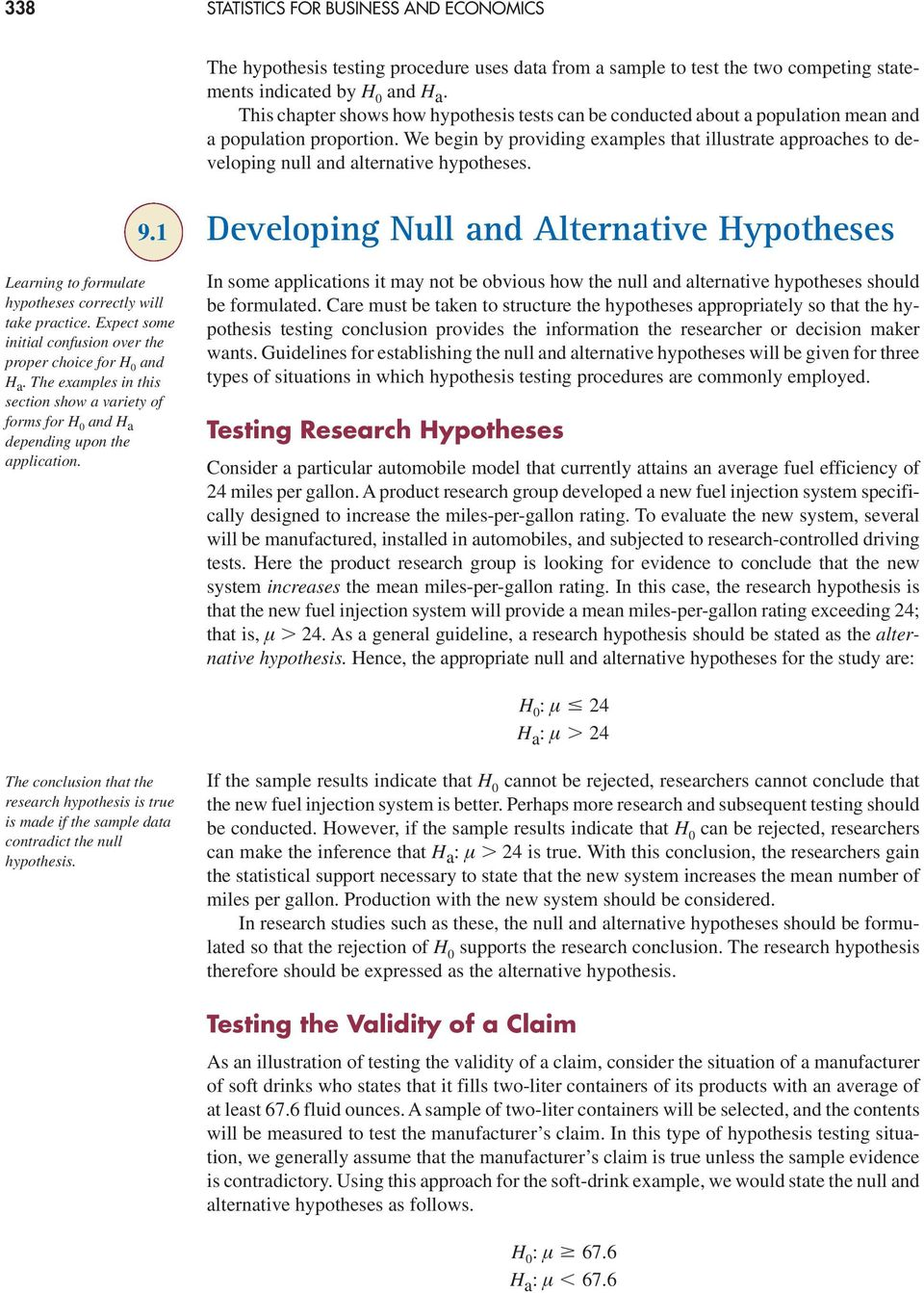 We begin by providing examples that illustrate approaches to developing null and alternative hypotheses. 9.