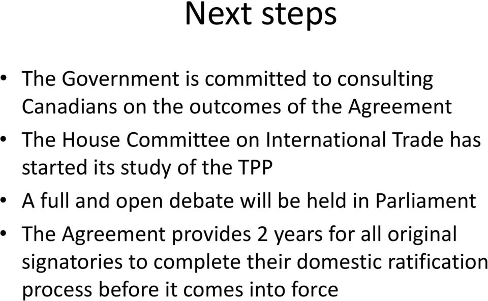 full and open debate will be held in Parliament The Agreement provides 2 years for all