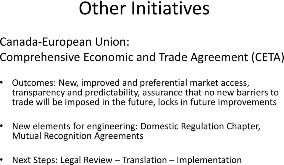 barriers to trade will be imposed in the future, locks in future improvements New elements for