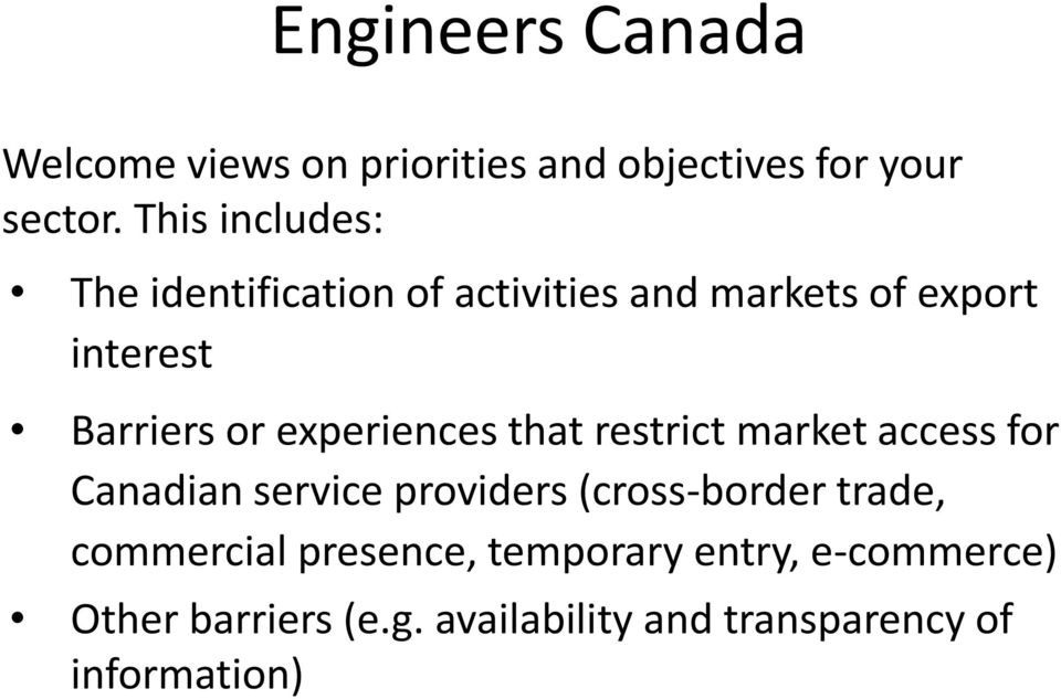 experiences that restrict market access for Canadian service providers (cross-border trade,