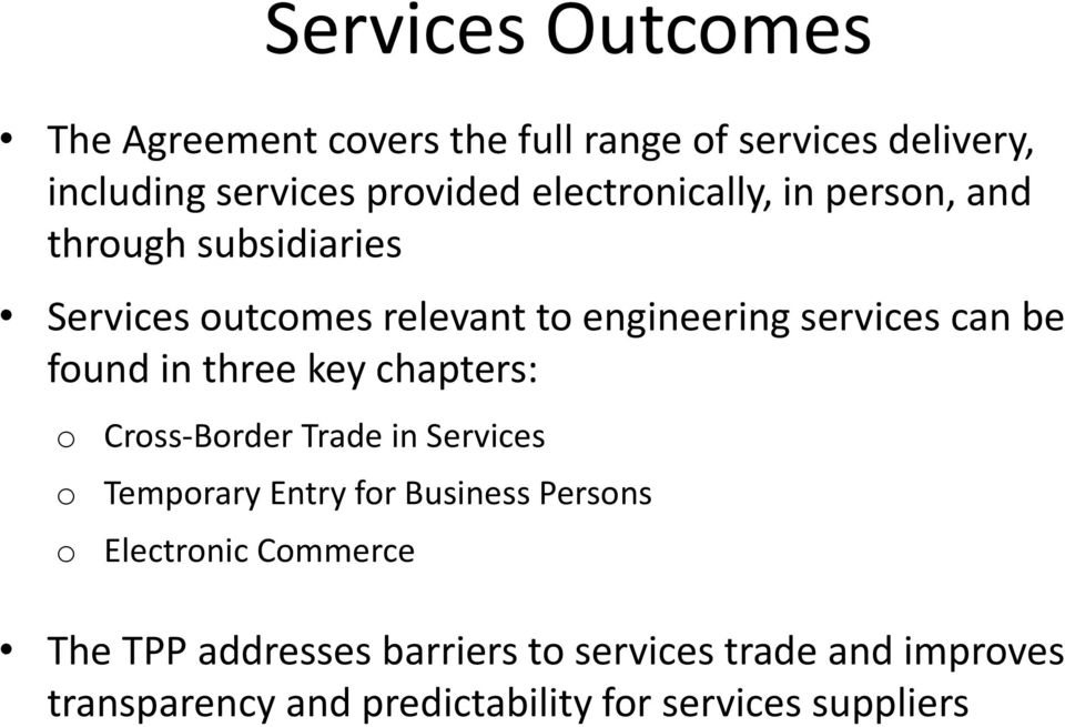 found in three key chapters: o Cross-Border Trade in Services o Temporary Entry for Business Persons o