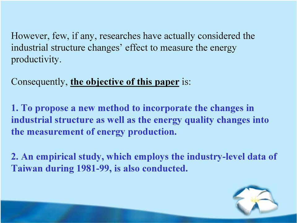 To propose a new method to incorporate the changes in industrial structure as well as the energy quality