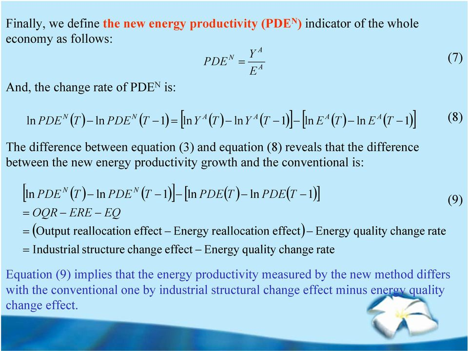 ( T ) ln PDE ( T 1) ] [ ln PDE( T ) ln PDE( T 1) ] OQR ERE EQ ( Output reallocation effect Energy reallocation effect) Industrial structure change effect Energy quality change rate Energy quality