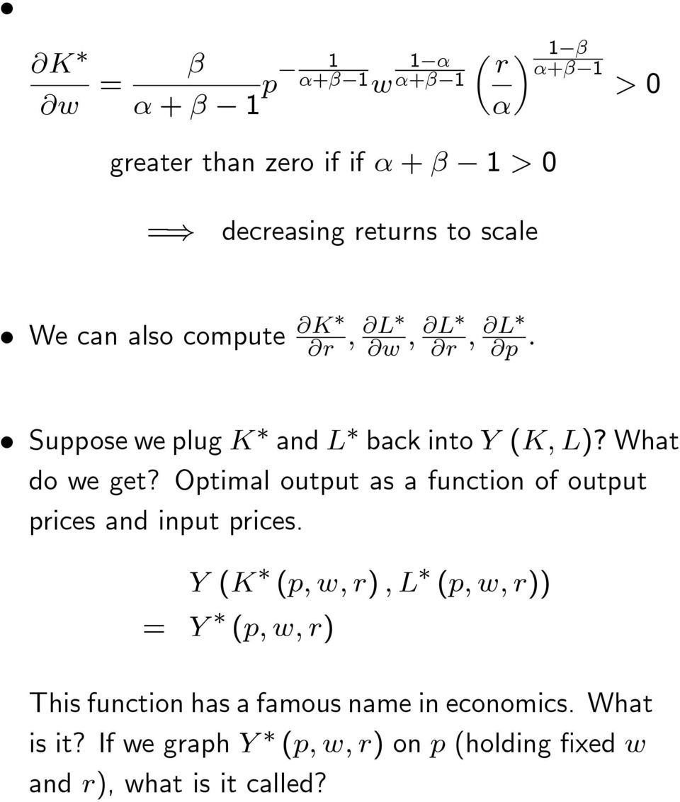 Optimal output as a function of output pices and input pices.