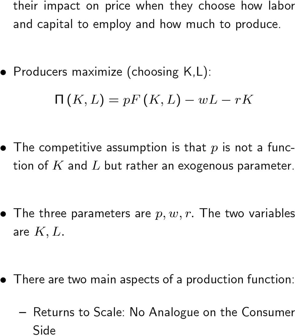 not a function of K and L but athe an exogenous paamete.