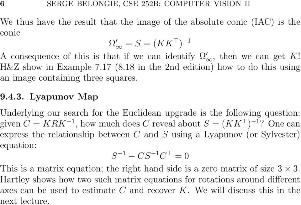 Lyapunov Map Underlying our search for the Euclidean upgrade is the following question: given C = KRK 1, how much does C reveal about S = (KK ) 1?