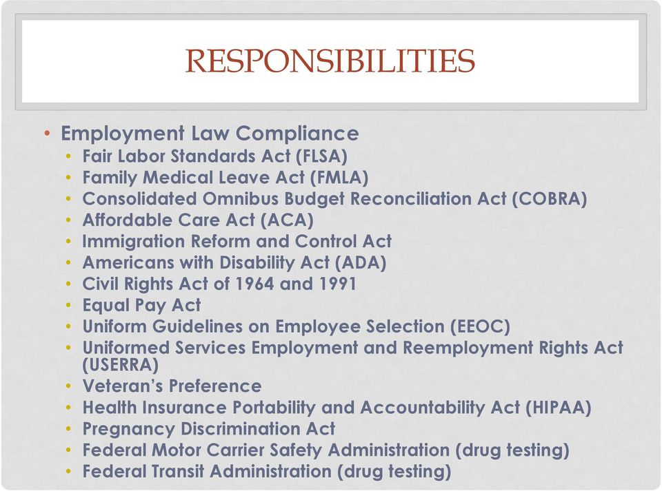 Uniform Guidelines on Employee Selection (EEOC) Uniformed Services Employment and Reemployment Rights Act (USERRA) Veteran s Preference Health Insurance