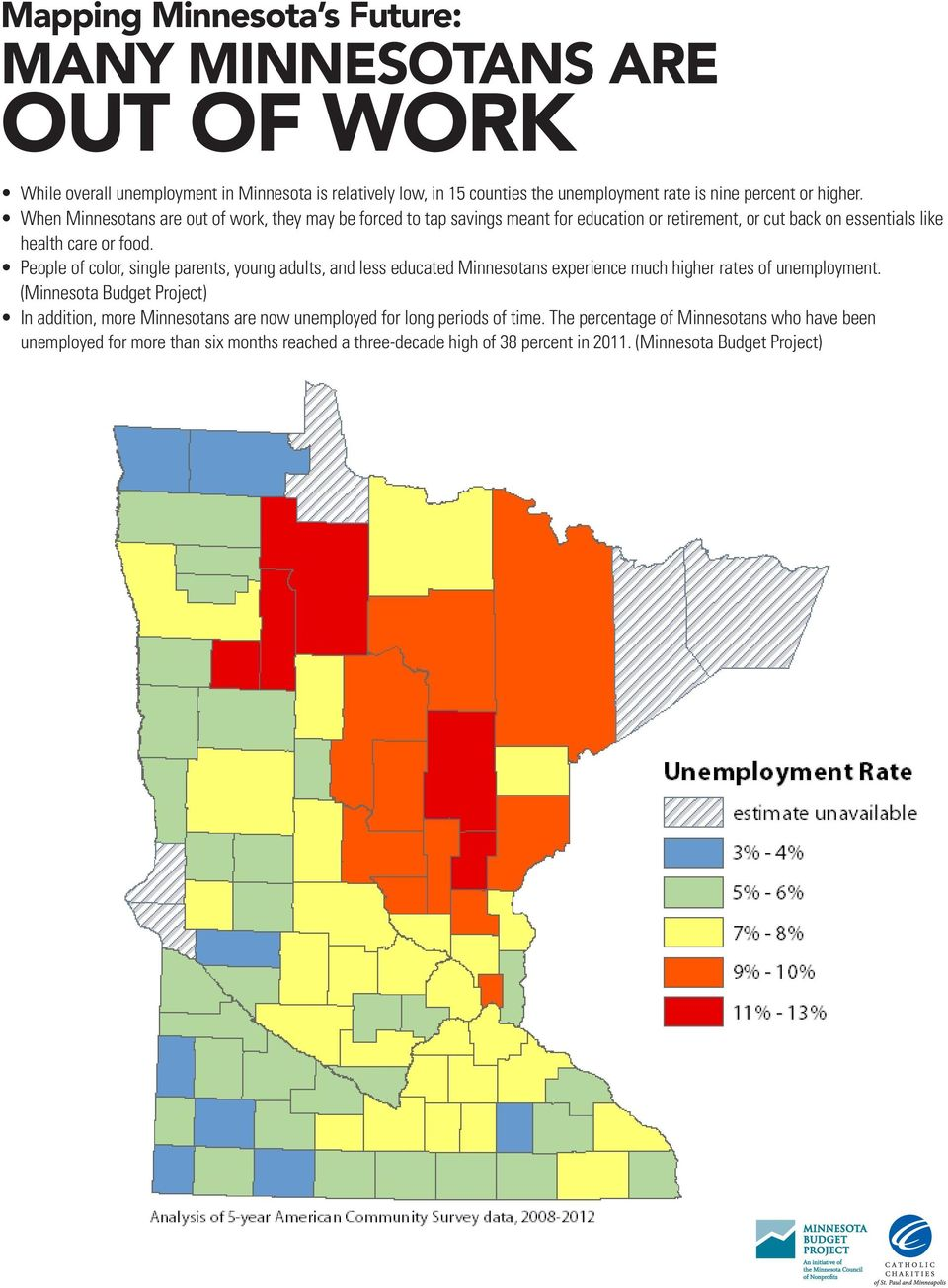 People of color, single parents, young adults, and less educated Minnesotans experience much higher rates of unemployment.
