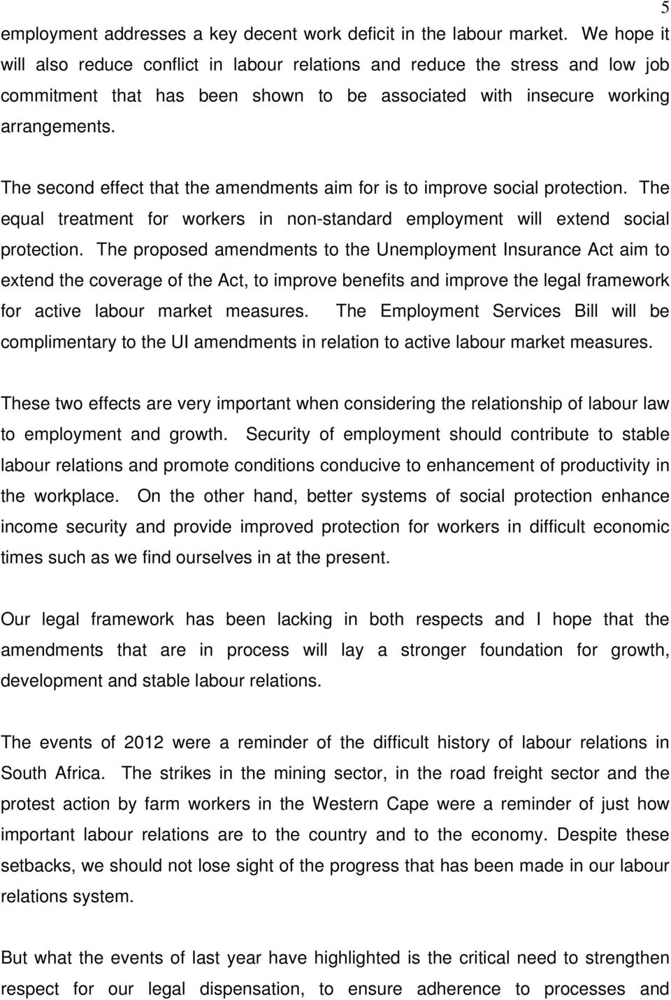 The second effect that the amendments aim for is to improve social protection. The equal treatment for workers in non-standard employment will extend social protection.